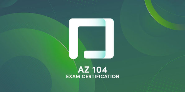 AZ-104 Azure Administrator Exam Certification 2021 - Product Image