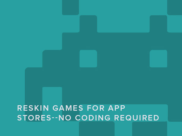Reskin Games for App Stores--No Coding Required - Product Image