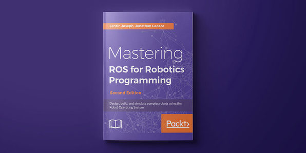 Mastering ROS For Robotics Programming (Second Edition) - Product Image