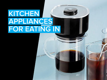 Kitchen Appliances for Eating In