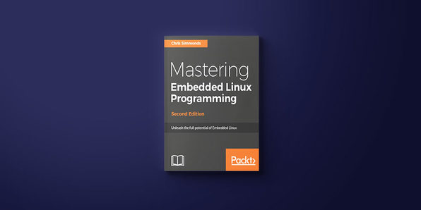Mastering Embedded Linux Programming, Second Edition - Product Image