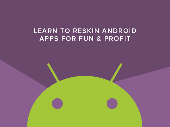 Learn to Reskin Android Apps for Fun & Profit - Product Image