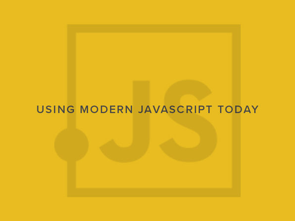 Using Modern JavaScript Today - Product Image