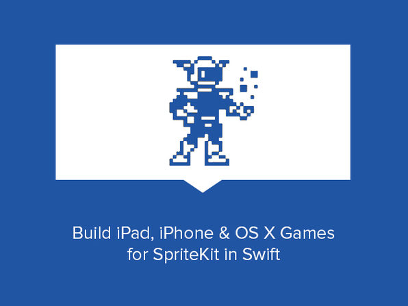 Build iPad, iPhone & OS X Games for SpriteKit in Swift - Product Image