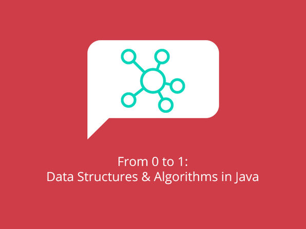 From 0 to 1: Data Structures & Algorithms in Java - Product Image