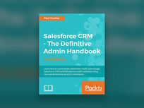 Salesforce CRM: The Definitive Admin Handbook - Product Image