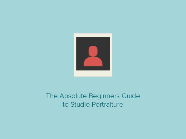 The Absolute Beginners Guide to Studio Portraiture - Product Image