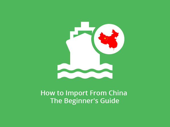 How to Import From China -  The Beginner's Guide - Product Image