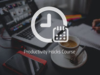 Productivity Hacks Course - Product Image